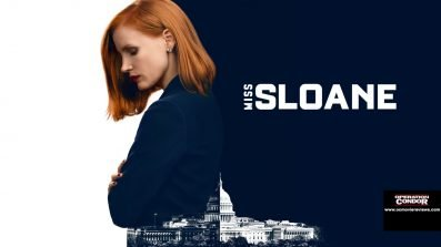 Miss Sloane Review - OC Movie Reviews - Movie Reviews, Movie News, Documentary Reviews, Short Films, Short Film Reviews, Trailers, Movie Trailers, Interviews, film reviews, film news, hollywood, indie films, documentaries