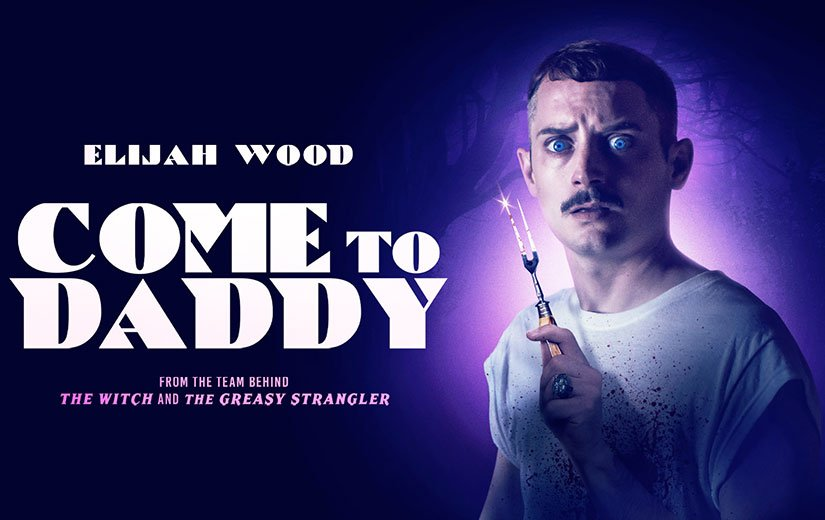 Come To Daddy Review - OC Movie Reviews - Movie Reviews, TV Reviews, Streaming Reviews, Amazon Prime, Netflix, Apple TV, Movie News, Documentary Reviews, Short Films, Short Film Reviews, Trailers, Movie Trailers, Interviews, film reviews, film news, hollywood, indie films, documentaries, TV shows